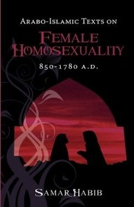 Arabo-Islamic Texts on Female Homosexuality, 850 - 1780 A.D