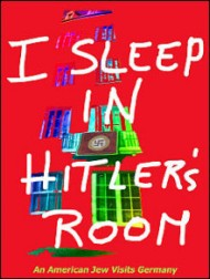 Tuvia Tenenbom: I Sleep in Hitler's Room